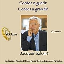 Contes à guérir, contes à grandir Discours Auteur(s) : Jacques Salomé Narrateur(s) : Jacques Salomé