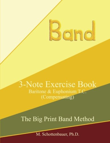 3-Note Exercise Book:  Baritone & Euphonium T.C. (Compensating) (The Big Print Band Method)