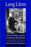 img - for Long Lives: Chinese Elderly and the Communist Revolution. Expanded Edition book / textbook / text book