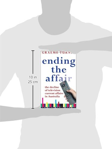 Ending the Affair: The Decline of Television Current Affairs in Australia