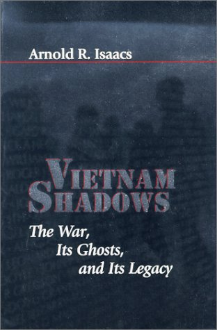 Vietnam Shadows: The War, Its Ghosts, and Its Legacy (The American Moment)