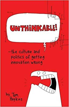 Downloads Unthinkable: The Culture and Politics of Getting Innovation Wrong
