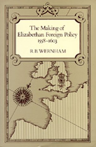 The Making of Elizabethan Foreign Policy, 1558-1603 (Una's Lectures)