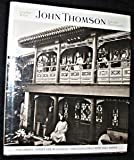 John Thomson: A Window to the Orient (0500541124) by White, Stephen