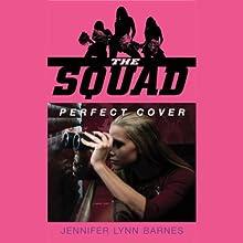 The Squad: Perfect Cover (       UNABRIDGED) by Jennifer Lynn Barnes Narrated by Amanda Ronconi