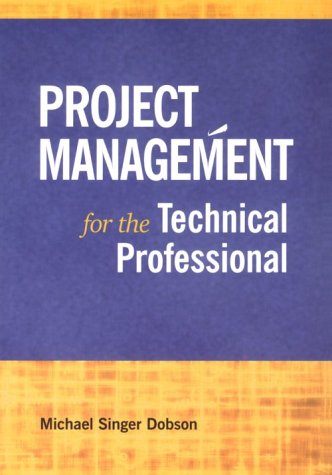 Project Management for the Technical Professional