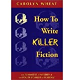 img - for How to Write Killer Fiction: The Funhouse of Mystery & the Roller Coaster of Suspense (Paperback) - Common book / textbook / text book