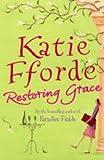 Katie Fforde Restoring Grace