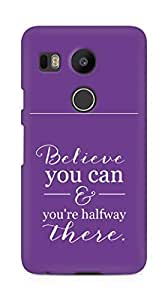AMEZ believe you can and you are there halfway Back Cover For LG Nexus 5x