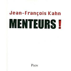 Menteurs ! - Jean-Fran�ois Kahn
