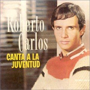 Roberto Carlos - Canta a La Juventud - Zortam Music