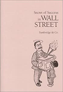 Secret of Success in Wall Street: Tumbridge & Co.: 9780870340833