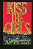 Kiss the Girls (0007858000) by PATTERSON, James