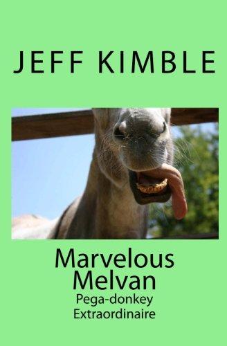 Marvelous Melvan: Pega-Donkey Extraordinaire: Volume 1