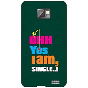 Samsung Galaxy S2 Phone Cover - Yes I Am Single Matte Finish Phone Cover