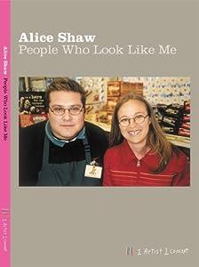 People Who Look Like Me: Alice Shaw: 9780977744206: Amazon