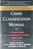 Crime Classification Manual (0669246387) by Douglas, John E.