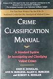 Crime Classification Manual (0669246387) by Douglas, John E.