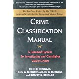 Crime Classification Manual ~ John E. Douglas