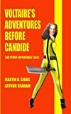 img - for Voltaire's Adventures Before Candide (And Other Improbable Tales) book / textbook / text book