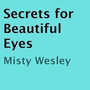 Secrets for Beautiful Eyes Audiobook