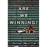 img - for Are We Winning?: Fathers and Sons in the New Golden Age of Baseball [Hardcover] book / textbook / text book