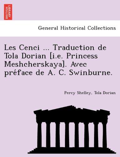 Les Cenci ... Traduction de Tola Dorian [i.e. Princess Meshcherskaya]. Avec preface de A. C. Swinburne.