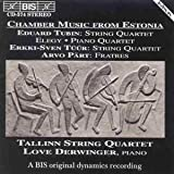 Tubin/Tuur/Part Chamber Music from Estonia (Tallinn Quartet, Derwinger)