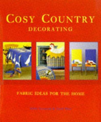 Cozy Country Decorating Fabric Ideas, Adele Corcoran, Carol Hart
