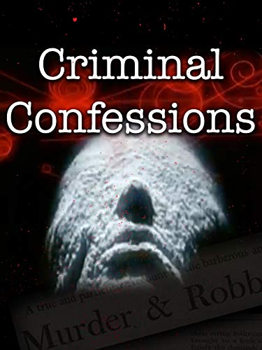 Criminal Confessions