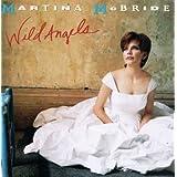 Wild Angels ~ Martina McBride