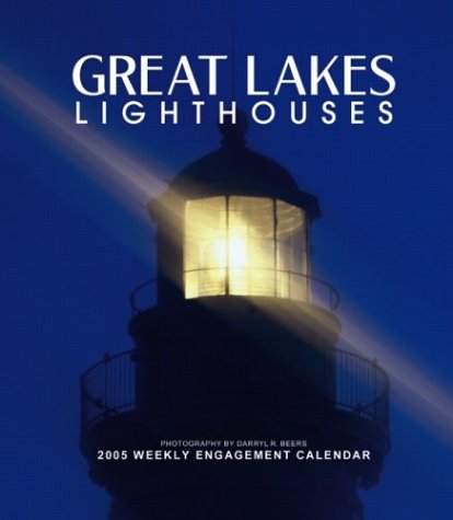 Great Lakes Lighthouses 2005 Weekly Engagement Calendar