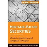 img - for Mortgage-Backed Securities: Products, Structuring, and Analytical Techniques (Frank J. Fabozzi Series) [Hardcover] [2011] 2 Ed. Frank J. Fabozzi CFA, Anand K. Bhattacharya, William S. Berliner book / textbook / text book