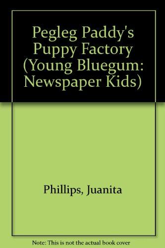 The Newspaper Kids # 3: Pegleg Paddy's Puppy Factory, Phillips, Juanita