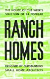 img - for Ranch Homes: The House of the Week's 24 Popular Ranch Homes Designed By Outstanding Small Home Architects book / textbook / text book