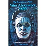 Revolutionary Years: West Africa Since 1800 (Growth of African Civilisation)
