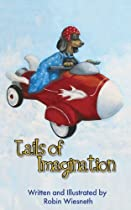 Tails Of Imagination: Ordinary Pets, Extraordinary Adventures - An Adventure Picture Book For Ages 4-8