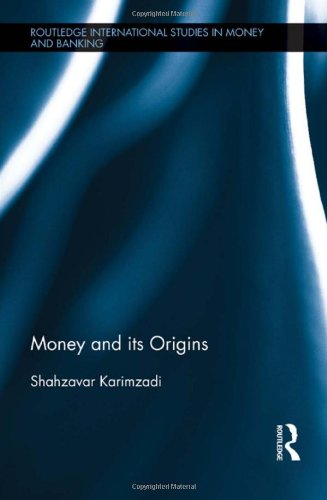 Money and its Origins (Routledge International Studies in Money and Banking)
