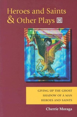 Heroes and Saints and Other Plays: Giving Up the Ghost,...