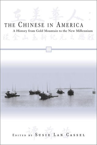 The Chinese in America: A History from Gold Mountain to the New Millennium (Critical Perspectives on Asian Pacific Americans) PDF