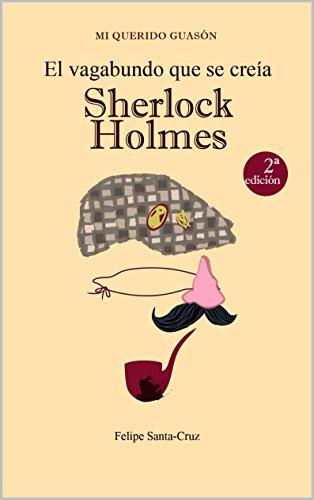 Portada del libro El vagabundo que se creía Sherlock Holmes de Felipe Santa-Cruz