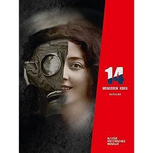 14 - Menschen - Krieg: Katalog zur Ausstellung zum Ersten Weltkrieg