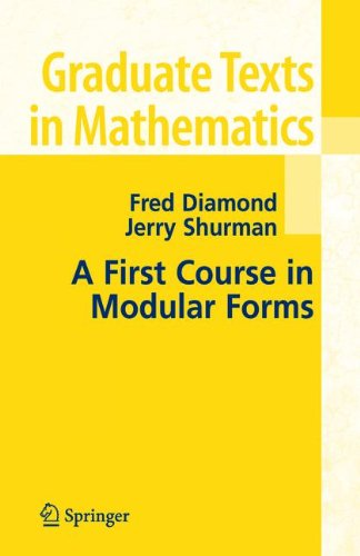 A First Course In Modular Forms (Graduate Texts In Mathematics, Vol. 228)