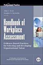 Handbook of Workplace Assessment (J-B SIOP Professional Practice Series)