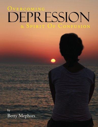 Overcoming Depression and Spirit of Confusion [Mephors, Betty] (Tapa Blanda)