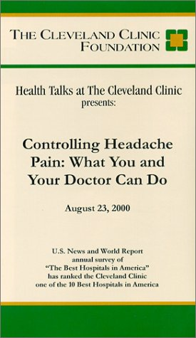 Health Talks at The Cleveland Clinic Presents - Controlling Headache Pain: What You and Your Doctor Can Do [VHS]