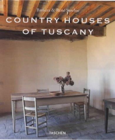 Country Houses of Tuscany, Stoeltie, Barbara; Stoeltie, Rene
