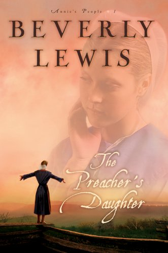 The Preacher's Daughter (Annie's People #1), Beverly Lewis