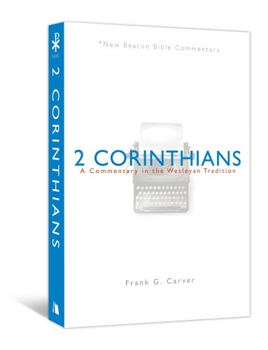 NBBC 2 Corinthians A Commentary in the Wesleyan Tradition New Beacon Bible Commentary