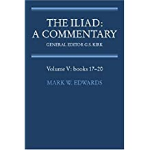 The Iliad: A Commentary: Volume 5, Books 17-20: Mark W. Edwards, G. S. Kirk: 洋書